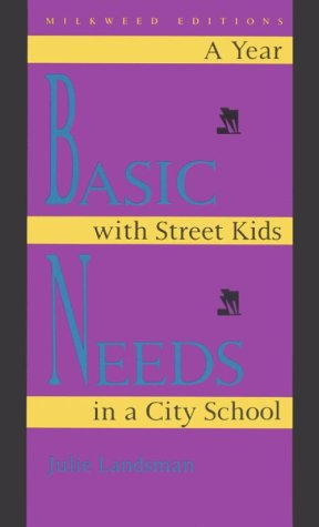 Basic Needs: A Year with Street Kids in a City School 9780915943654