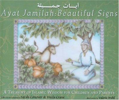 Beautiful Signs/Ayat Jamilah: A Treasury of Islamic Wisdom for Children and Parents 9780910055949