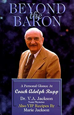 Beyond the Baron: A Personal Glance at Coach Adolp Rupp 9780913383575