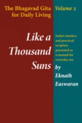 Like a Thousand Suns: The Bhagavad Gita for Daily Living, Volume II 9780915132188