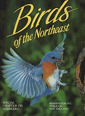 Birds of the Northeast: Washington, D.C. Through New England 9780911977080