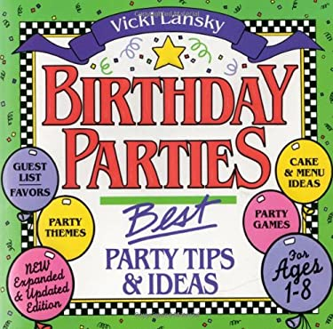 Birthday Parties: Best Party Tips and Ideas 9780916773366