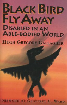 Black Bird Fly Away : Disabled in an Able-Bodied World