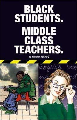 Black Students. Middle Class Teachers. 9780913543818