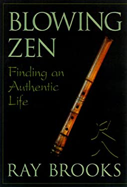 Blowing Zen: Finding an Authentic Life 9780915811854