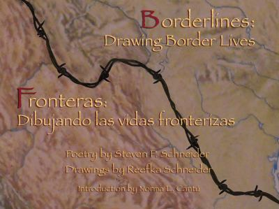 Borderlines/Fronteras: Drawing Border Lives/Dibujando Las Vidas Fronterizas 9780916727659