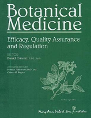 Botanical Medicine: Efficacy, Quality Assurance, and Regulation 9780913113837