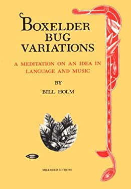 Boxelder Bug Variations: A Meditation on an Idea in Language and Music 9780915943432