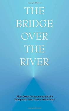 Bridge Over the River 9780910142595