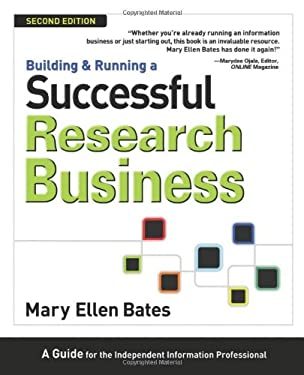 Building & Running a Successful Research Business: A Guide for the Independent Information Professional 9780910965859