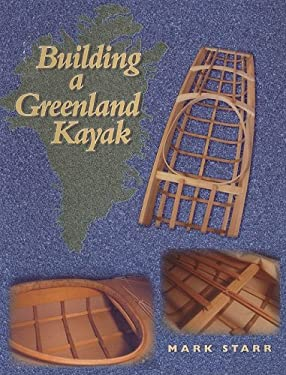 Building a Greenland Kayak 9780913372968