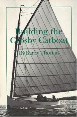 Building the Crosby Catboat 9780913372487