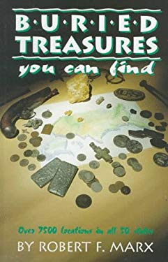 Buried Treasures You Can Find: Over 7500 Locations in All 50 States 9780915920822