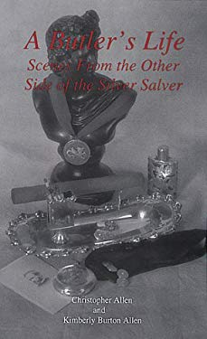 Butler's Life: Scenes from the Other Side of the Silver Salver 9780913720950