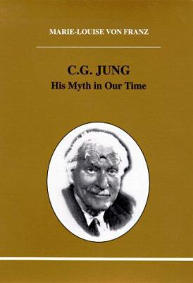 C.G. Jung: His Myth in Our Time 9780919123786