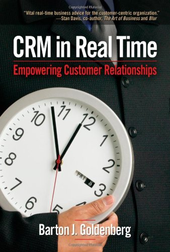 CRM in Real Time: Empowering Customer Relationships 9780910965804