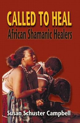 Called to Heal: African Shamanic Healers 9780914955917