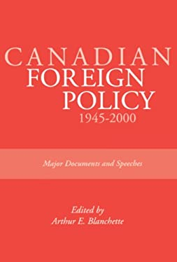 Canadian Foreign Policy: 1945-2000: Major Documents and Speeches (Rideau Series #1) 9780919614895