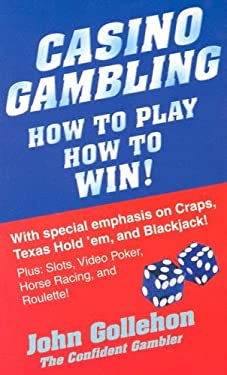 Casino Gambling: How to Play How to Win! 9780914839767
