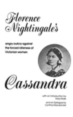 women in the victorian times in cassandra by florence nightingale Florence nightingale is most  these two contributions were so powerful considering that most victorian women of her age  amongst all of these times a.