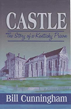 Castle: The Story of a Kentucky Prison 9780913383322