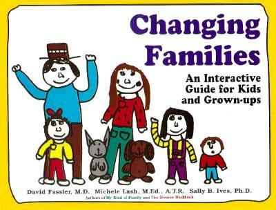 Changing Families: A Guide for Kids and Grown-Ups