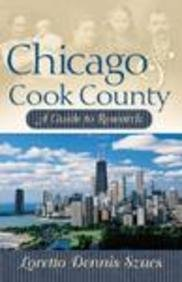 Chicago and Cook County: A Guide to Research 9780916489175