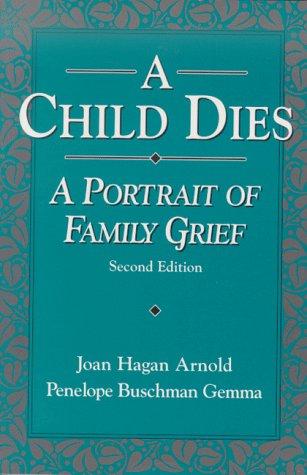 Child Dies: A Portrait of Family Grief