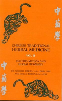 Chinese Traditional Herbal Medicine Vol. II Materia Medica & Herbal Resource 9780914955320