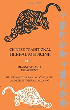 Chinese Traditional Herbal Medicine Volume I Diagnosis and Treatment 9780914955313