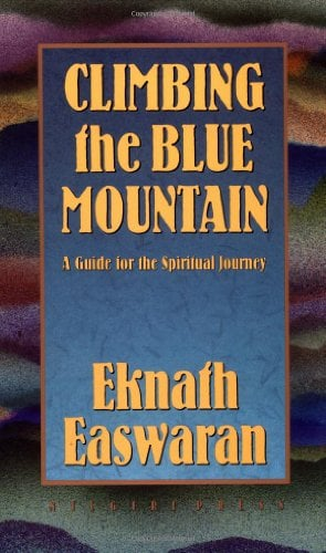 Climbing the Blue Mountain: A Guide for the Spiritual Journey 9780915132706