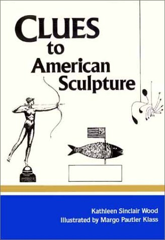 Clues to American Sculpture 9780913515433