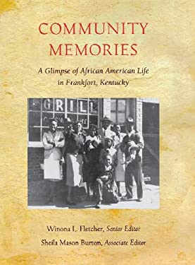 Community Memories: A Glimpse of African American Life in Frankfort, Kentucky 9780916968304