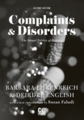 Complaints and Disorders: The Sexual Politics of Sickness 9780912670201