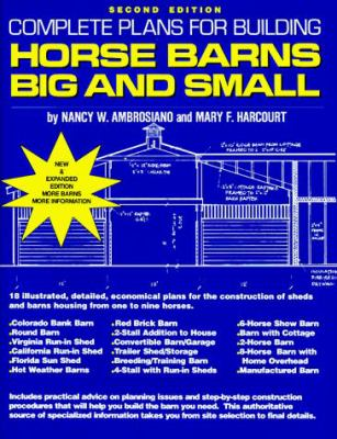 Complete Plans for Building Horsebarns Big and Small 9780914327615
