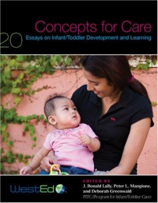 Concepts for Care: 20 Essays on Infant/Toddler Development and Learning 9780914409397