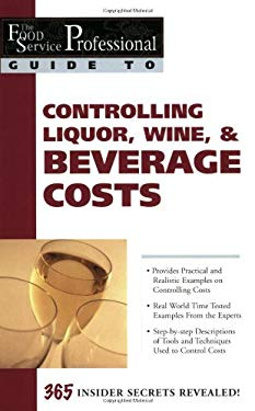 Controlling Liquor, Wine & Beverage Costs 9780910627184