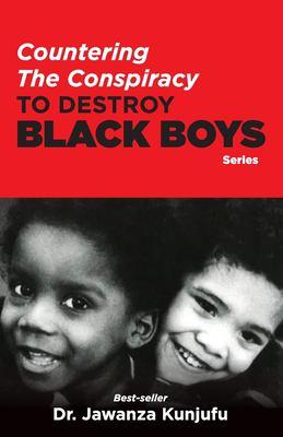 Countering the Conspiracy to Destroy Black Boys 9780913543962