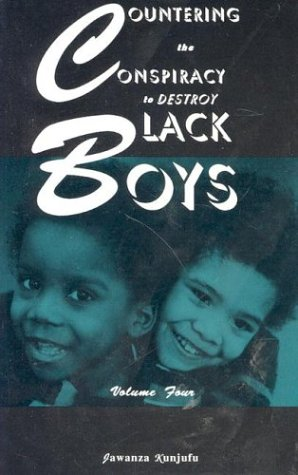 Countering the Conspiracy to Destroy Black Boys Vol. IV 9780913543429