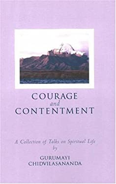 Courage and Contentment: A Collection of Talks on the Spiritual Life 9780911307771