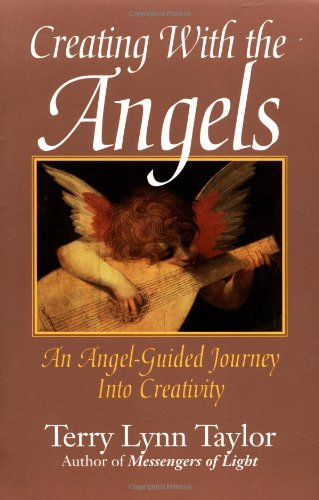 Creating with the Angels: An Angel-Guided Journey Into Creativity 9780915811496