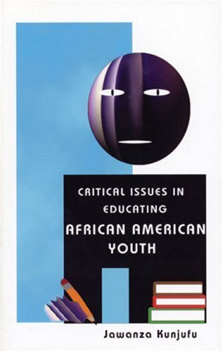 Critical Issues in Educating African American Youth 9780913543146