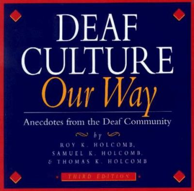Deaf Culture Our Way: Anecdotes from the Deaf Community 9780915035175