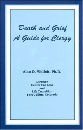 Death and Grief: A Guide for Clergy and Others Involved in Care of the Bereaved 9780915202768