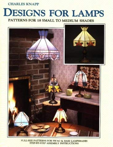 Designs for Lamps: Patterns for 18 Small to Medium Shades