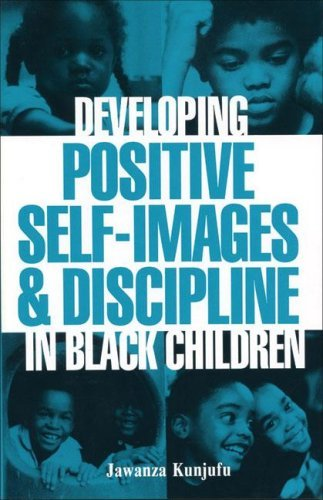 Developing Positive Self-Images & Discipline in Black Children 9780913543016