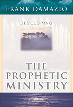 Developing Prophetic Ministry: 9780914936855