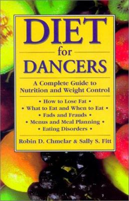 Diet for Dancers: A Complete Guide to Nutrition and Weight Control for Dancers and Others 9780916622893