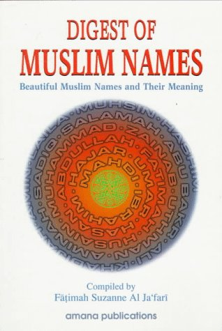 Digest of Muslim Names: Beautiful Muslim Names and Their Meaning 9780915957682
