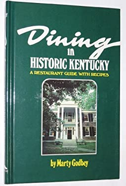Dining in Historic Kentucky : A Restaurant Guide with Recipes